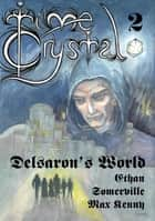 Time Crystal 2: Delsaron's World ebook by Ethan Somerville, Max Kenny