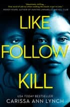 Like, Follow, Kill ebook by Carissa Ann Lynch