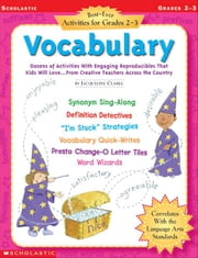 Best-Ever Activities for Grades 2-3: Vocabulary: Dozens of Activities With Engaging Reproducibles That Kids Will Love . . . From Creative Teachers Acr ebook by Clarke, Jacqueline