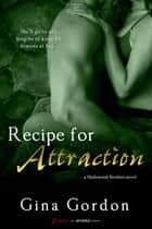 Recipe for Attraction ebook by Gina Gordon