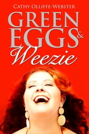 Green Eggs & Weezie ebook by Cathy Olliffe-Webster