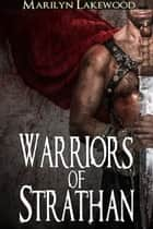 Warriors of Strathan ebook by Marilyn Lakewood