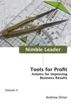 Nimble Leader Volume V ebook by Andrew Ortyn