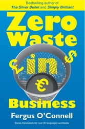 Zero Waste In Business ebook by Fergus O'Connell
