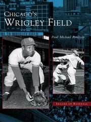 Chicago's Wrigley Field ebook by Paul Michael Peterson
