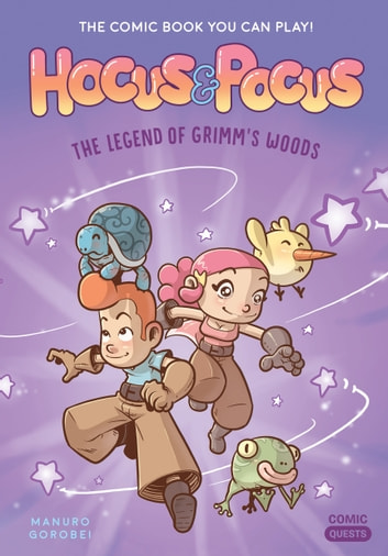 Hocus & Pocus: The Legend of Grimm's Woods - The Comic Book You Can Play eBook by Manuro