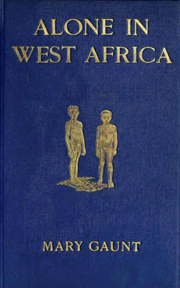 Alone in West Africa ebook by Mary Gaunt