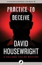 Practice to Deceive ebook by David Housewright