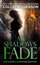 As Shadows Fade ebook by Colleen Gleason
