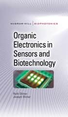 Organic Electronics in Sensors and Biotechnology ebook by Ruth Shinar,Joseph Shinar