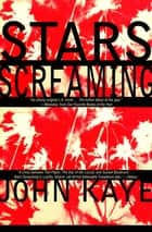 Stars Screaming ebook by John Kaye