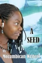A Seed ebook by Mozambican Writers