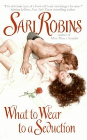 What to Wear to a Seduction ebook by Sari Robins