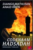 Codenaam Hadsadah ebook by Django Mathijsen, Anaïd Haen