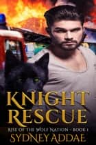 Knight Rescue ebook by Sydney Addae