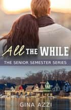 All the While ebook by Gina Azzi