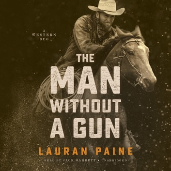 The Man without a Gun - A Western Duo audiobook by Lauran Paine