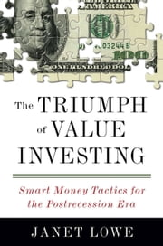 The Triumph of Value Investing - Smart Money Tactics for the Postrecession Era ebook by Janet Lowe