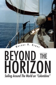 Beyond The Horizon - Sailing Around The World ebook by Werner H. Kraus