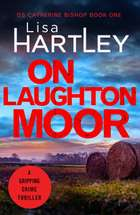 On Laughton Moor - A gripping crime thriller ebook by Lisa Hartley