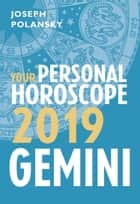 Gemini 2019: Your Personal Horoscope ebook by Joseph Polansky