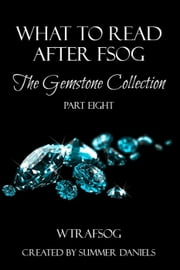 What to Read After Fifty Shades of Grey: The Gemstone Collection (WTRAFSOG Book 8) - The Gemstone Collection, #8 ebook by Sabrina York,Lucy Felthouse,Liz Crowe,Katie de Long,Kiki Wellington,Portia Da Costa,Tina Donahue,Suz de Mello,Jennifer Ann