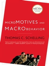 Micromotives and Macrobehavior ebook by Thomas C. Schelling