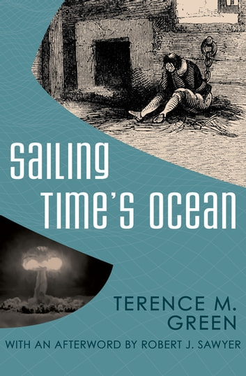 Sailing Time's Ocean ebook by Robert J. Sawyer,Terence M. Green