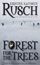 Forest for the Trees ebook by Kristine Kathryn Rusch