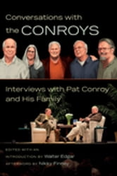 Conversations with the Conroys - Interviews with Pat Conroy and His Family ebook by Nikky Finney