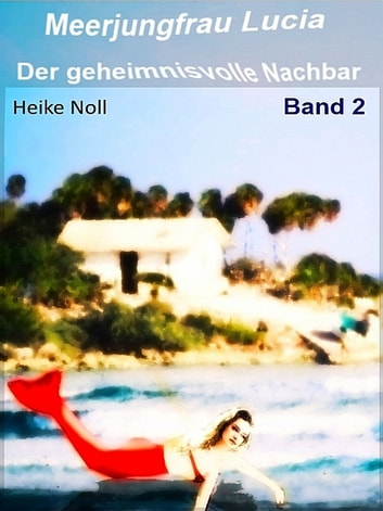 Meerjungfrau Lucia - Band 2 ebook by Heike Noll