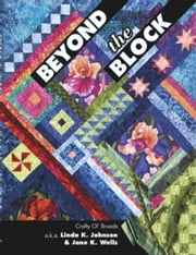 eBook Beyond the Block ebook by Johnson, Linda K