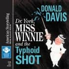 Dr. York, Miss Winnie and the Typhoid Shot audiobook by Donald Davis