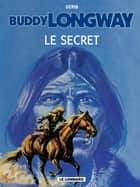 Buddy Longway - Tome 5 - Secret (Le) ebook by Derib, Derib