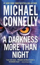 A Darkness More Than Night e-kirjat by Michael Connelly