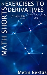 Exercises To Math Shorts - Derivatives ebook by Metin Bektas