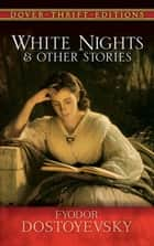 White Nights and Other Stories ebook by Fyodor Dostoyevsky, Constance Garnett