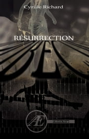 Résurrection - Un polar ésotérique captivant ebook by Cyrille Richard