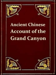 Ancient Chinese Account of the Grand Canyon [Illustrated] - Or Course of the Colorado ebook by Alexander M'Allan