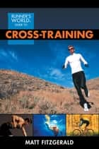 Runner's World Guide to Cross-Training ebook by Matt Fitzgerald