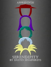 Serendipity ebook by Dustin Humphreys