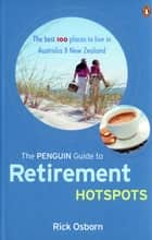 The Penguin Guide To Retirement Hotspots ebook by Rick Osborn