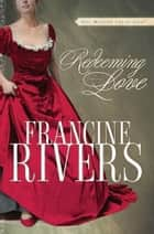 Redeeming Love ebook by Francine Rivers