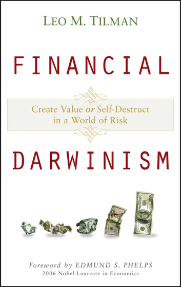 Financial Darwinism - Create Value or Self-Destruct in a World of Risk ebook by Leo M. Tilman