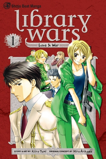 Library Wars: Love & War, Vol. 1 ebook by Kiiro Yumi