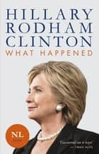 What happened ebook by Hillary Rodham Clinton, Paul Janse, Marie-Anne Louvenberg, Toos IJdema, Piet Dal