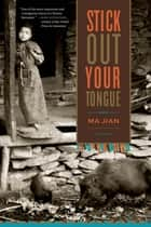 Stick Out Your Tongue ebook by Ma Jian,Flora Drew