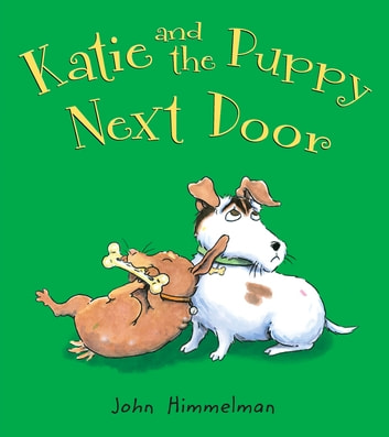 Katie and the Puppy Next Door ebook by John Himmelman