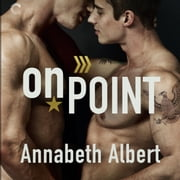 On Point audiobook by Annabeth Albert