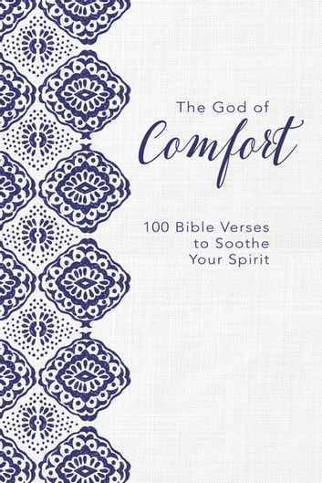 The God of Comfort - 100 Bible Verses to Soothe Your Spirit ebook by Zondervan